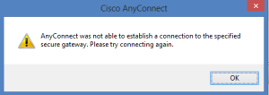AnyConnect Unable to Establish Connection